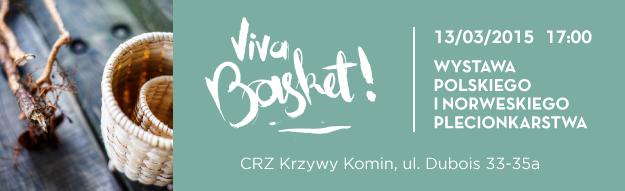 """""""Viva Basket!"""" - wystawa polskiego i norweskiego plecionkarstwa"""