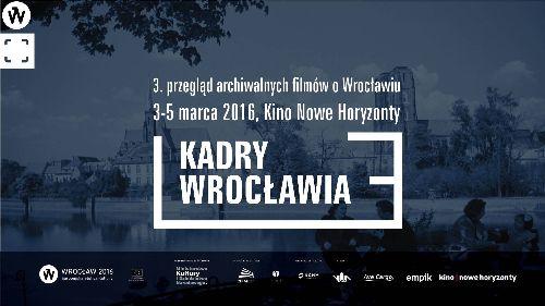 Kadry Wrocławia - 3. przegląd archiwalnych filmów o Wrocławiu