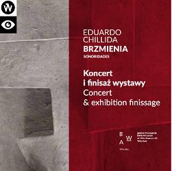 Weekend zamknięcia wystawy Eduardo Chillidy Brzmienia