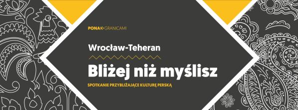 """Spotkanie """"Wrocław-Teheran. Bliżej niż myślisz"""""""