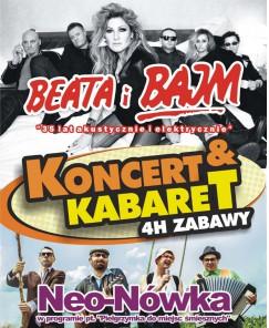"""""""KONCERT & KABARET""""z udziałem Kabaretu Neo-nówka w dwugodzinnym programie, oraz Beata i Bajm w dwugodzinnym koncercie pt. \"""" data-mce-src="""