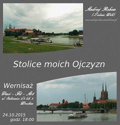 Stolice moich Ojczyzn - wernisaż fotografii Andrzeja Rokosza