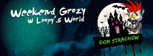 Weekend grozy w Loopy`s World