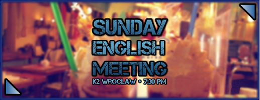 SUNDAY ENGLISH MEETING