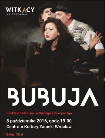 Bubuja - fantazja a la Witkacy