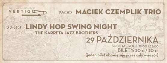 Maciek Czemplik Trio i Lindy Hop Swing Night w klubie Vertigo