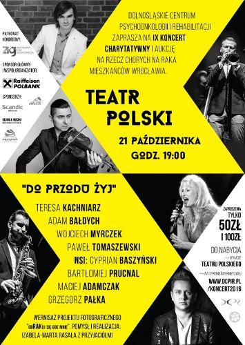 """IX koncert charytatywny na rzecz chorych na raka mieszkańców Wrocławia """"Do przodu żyj"""""""