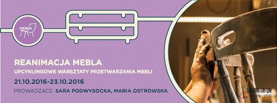 Laboratorium Designu i Sztuki - REANIMACJA MEBLA - warsztaty