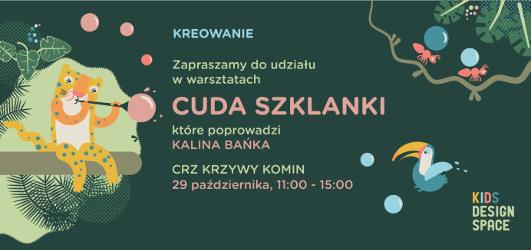 Bezpłatne warsztaty dla dzieci z Kaliną Bańką: Cuda szklanki