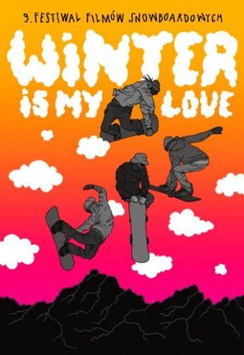 9. Festiwal Filmów Snowboardowych Winter Is My Love