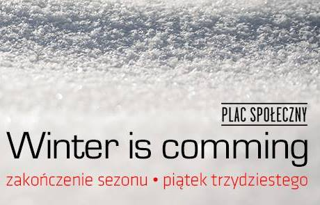 Przestrzeń Kreatywna – Winter is comming, czyli zakończenie sezonu