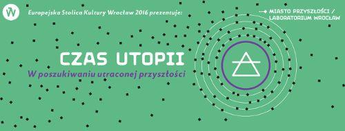 """Konferencja """"Czas utopii. W poszukiwaniu utraconej przyszłości"""""""