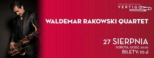 Waldemar Rakowski Quartet w klubie Vertigo