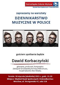 O dziennikarstwie mstycznen2015/18-01-korbaczynskiuzycznym z Dawidem Korbaczyńskim w DSW