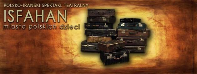 ISFAHAN – miasto polskich dzieci. Polsko-irański spektakl teatralny