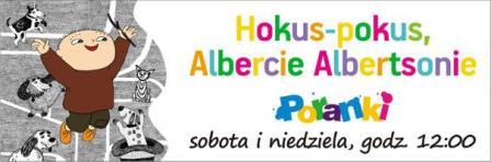 Poranki w Multikinie: Hokus pokus Albercie Albertsonie