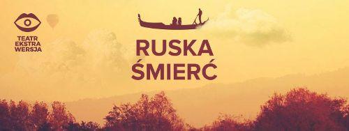 Ruska śmierć – spektakl w MiserArt
