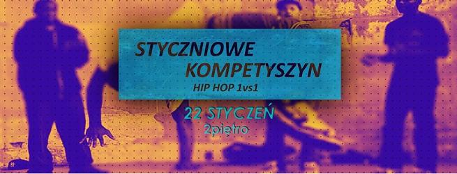 Zawody taneczne: Styczniowe kompetyszyn hip hop 1 vs 1