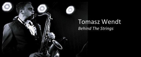 Tomasz Wendt – Behind the Strings