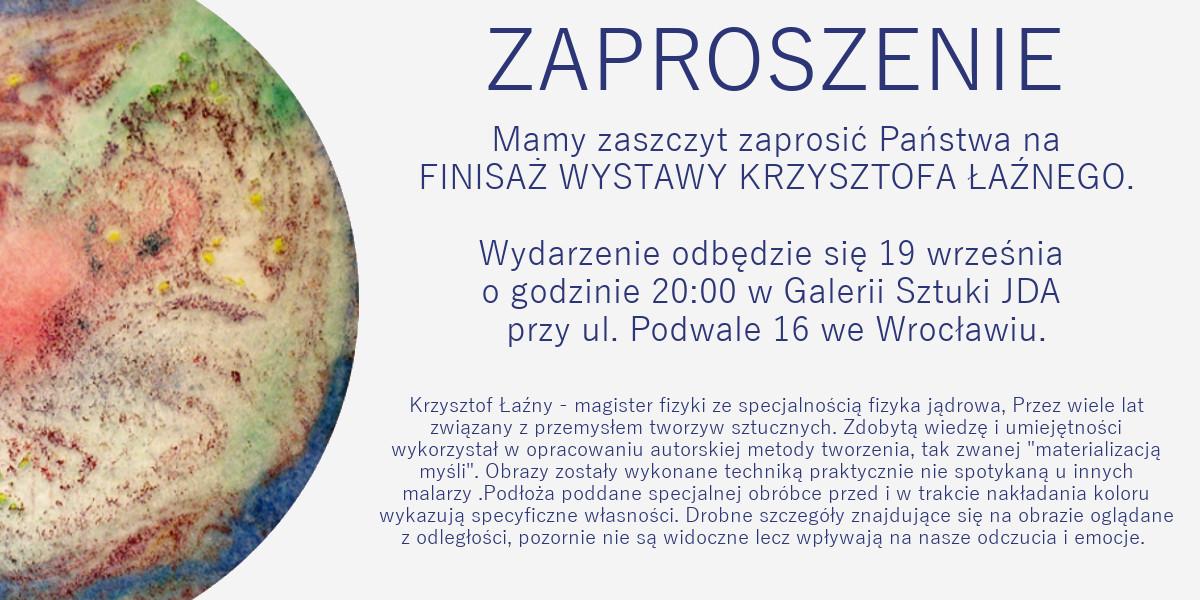Finisaż prac Krzysztofa Łaźnego w JDA Podwale
