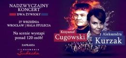 Koncert Dwa żywioły: Aleksandra Kurzak i Krzysztof Cugowski