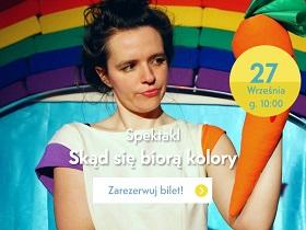 """Teatr Bąbli: """"Skąd się biorą kolory"""" - spektakl dla najmłodszych dzieci"""