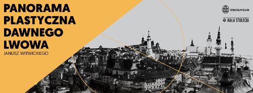 Nowa wystawa stała w Hali Stulecia: Panorama Lwowa