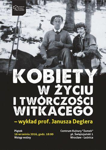Kobiety w życiu i twórczości Witkacego - wykład prof. Janusza Deglera