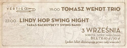 Tomasz Wendt Trio/Lindy Hop Swing Night