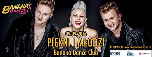 Piękni & Młodzi w Banana Dance Club