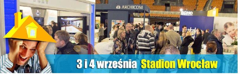 Targi Mieszkaniowe Nowy Dom Nowe Mieszkanie na Stadionie Wrocław