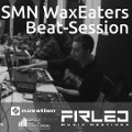 SMN WaxEaters Beat Session w Firleju