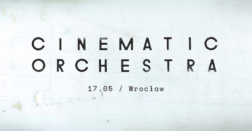 The Cinematic Orchestra w Centrum Koncertowym A2
