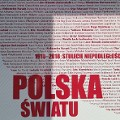 "Exhibition ""1918-2018: 100 Years of Independence. From Poland to the World"""