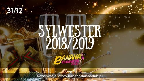Sylwester 2018/2019 w Banana Dance Club